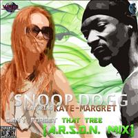 Snoop Dogg - Can't Forget That Tree Feat. Kate-Margret(A.R.S.O.N. Mix)