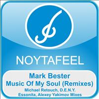 Mark Bester - Music Of My Soul (Remixes)