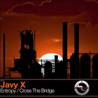 Javy X - Entropy / Cross the Bridge