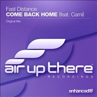 Fast Distance feat. Cami - Come Back Home