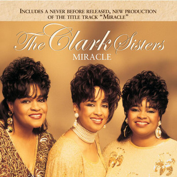 The Clark Sisters - Miracle (Reissue)