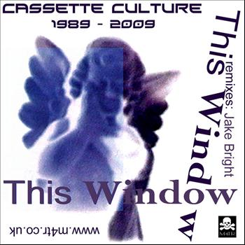 This Window - Cassette Culture 1989 - 2009
