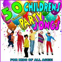Various Artists - 50 Classic Childrens Party Songs: For Kids of All Ages!