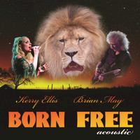 Brian May - Born Free (feat. Kerry Ellis) (Acoustic Version)