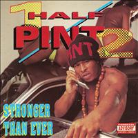 Half Pint - Stronger Than Ever