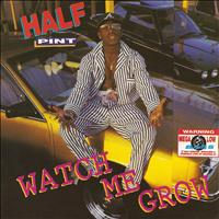 Half Pint - Watch Me Grow