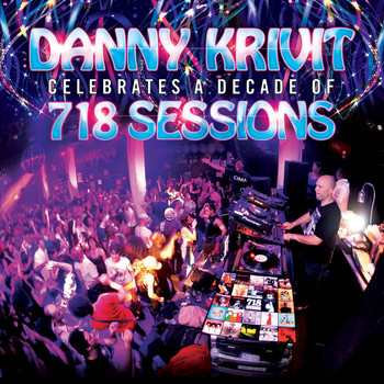 Danny Krivit - Danny Krivit Celebrates A Decade Of 718 Sessions