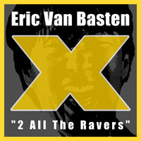 Eric Van Basten - 2 All the Ravers (Original Mix)