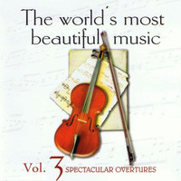 The Waltz Symphony Orchestra - The World's Most Beautiful Music Volume 3: Spectacular Overtures
