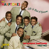 The Harptones - Life Is But A Dream - The Ultimate Harptones, 1953 - 1961