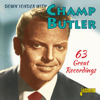 Champ Butler - Down Yonder With Champ Butler - 63 Great Recordings