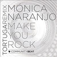 Mónica Naranjo - Make You Rock (Tortuga Remix)