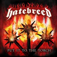 Hatebreed - Put It To The Torch (Explicit)