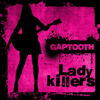 Gaptooth - Ladykillers