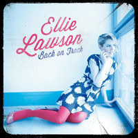 Ellie Lawson - Back On Track