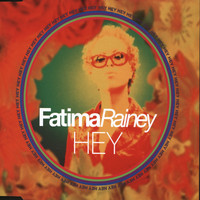 Fatima Rainey - Hey