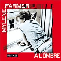 Mylène Farmer - A L'Ombre (Remixes)