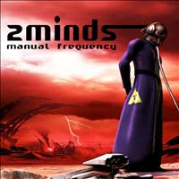 2 Minds - Manual Frequency