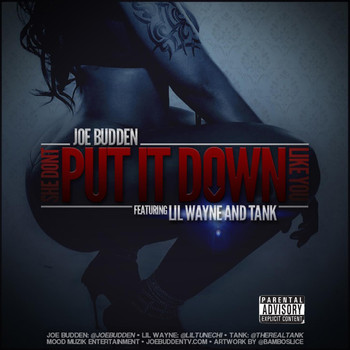 Joe Budden - She Don't Put It Down (feat. Lil Wayne, Tank) (Explicit)
