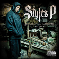 Styles P - The World's Most Hardest MC Project (Explicit)