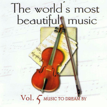 The Waltz Symphony Orchestra - The World's Most Beautiful Music Volume 5:  Music to Dream By