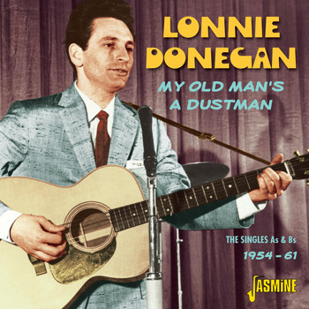 Lonnie Donegan - My Old Man's A Dustman - The Singles As & Bs 1954 - 1961