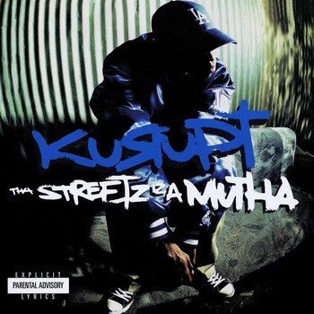 Kurupt - Tha Streetz Iz A Mutha (Digitally Remastered) (Explicit)
