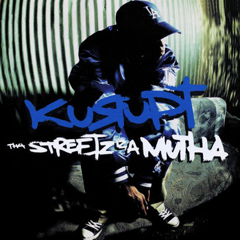 Kurupt - Tha Streetz Iz A Mutha (Digitally Remastered)