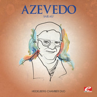 Heidelberg Chamber Duo - Azevedo: Sarau (Digitally Remastered)