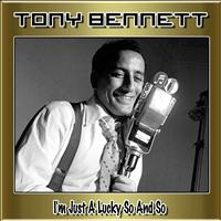 Tony Bennett - I'm Just a Lucky So and So