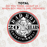 Total - Do You Think About Us & When Boy Meets Girl