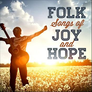 Various Artists - Folk Songs of Joy and Hope