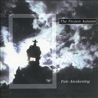 The Frozen Autumn - Pale Awakening