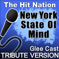 The Hit Nation - New York State of Mind - Glee Cast Tribute Version