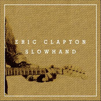 Eric Clapton - Slowhand 35th Anniversary (Super Deluxe)
