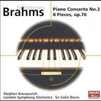 Sir Colin Davis / London Symphony Orchestra / Stephen Kovacevich - Brahms: Piano Concerto No.2; 8 Piano Pieces Op.76