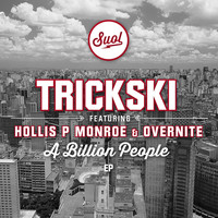 Trickski feat. Hollis P Monroe & Overnite - A Billion People EP