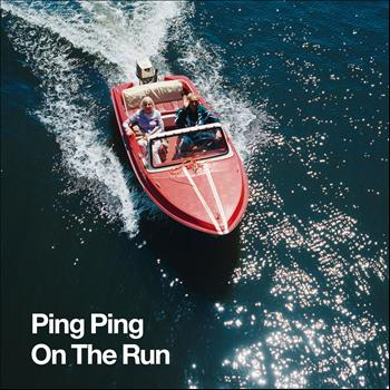 Ping Ping - On the Run