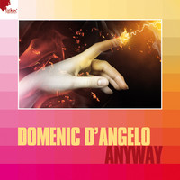 Domenic d'Angelo - Anyway