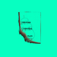 Cheatahs - Extended Plays (Explicit)