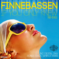 Finnebassen - If You Only Knew Remixes / When It Rains