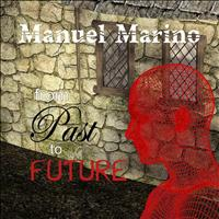 Manuel Marino - From Past to Future