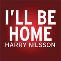 Harry Nilsson - I'll Be Home