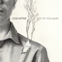 Josh Ritter - Joy to You Baby - Single