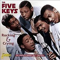 The Five Keys - Rocking & Crying (The Complete Singles 1951-54 plus)