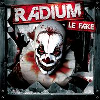 Radium - Le Fake (Explicit)