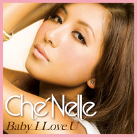 Che'Nelle - Baby I Love U (English Ver.)