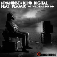 Nivanoise & Blind Digital feat. Plamir - We Welcome Our End