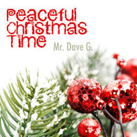 Mr. Dave G. - Peaceful Christmas Time