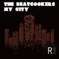 The Beatcookers - My City (Explicit)